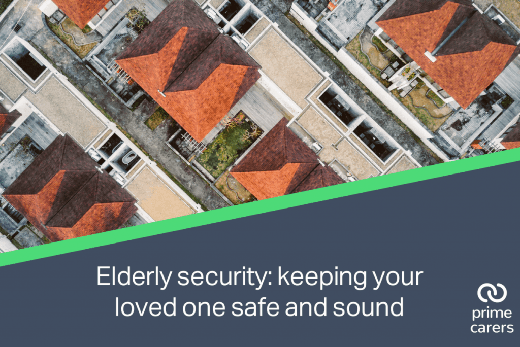 Elderly security: keeping your loved one safe and sound