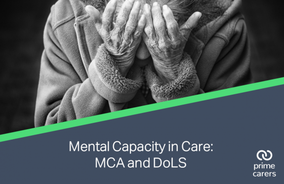 Mental Capacity in Care: MCA and DoLS