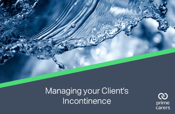 Managing your Client's Incontinence