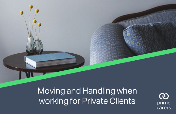 Moving and Handling when working for Private Clients