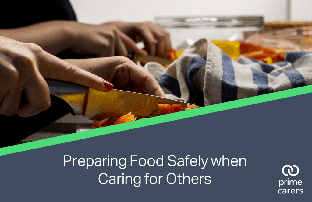 Preparing Food Safely when Caring for Others