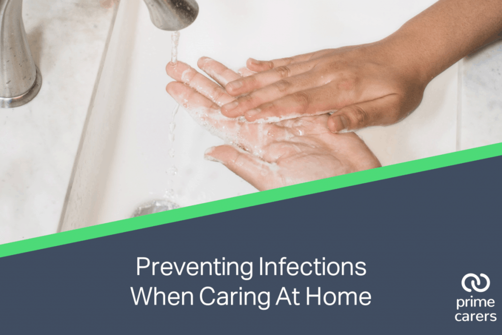 Preventing Infections When Caring At Home