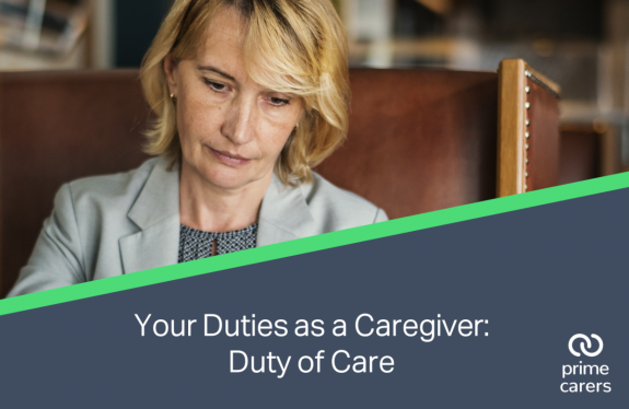 Your Duties as a Caregiver: Duty of Care