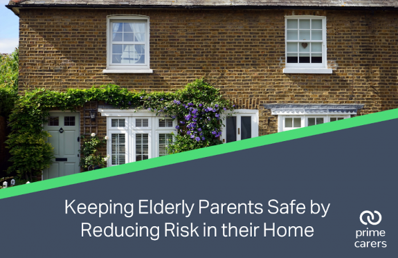 Keeping Elderly Parent Safe by Reducing Risk in their Home: Downloadable PDF and Guidance