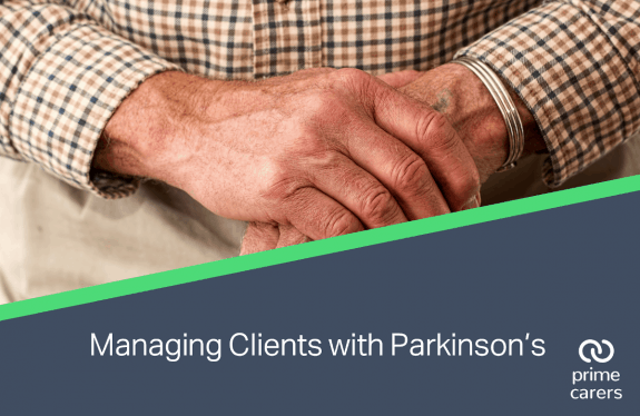Managing Clients with Parkinson's