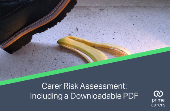 Risk Assessment for Carers: Downloadable PDF and Guidance
